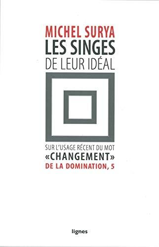 SINGES DE LEUR IDEAL -LES-: SURYA MICHEL