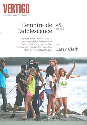 9782355261213: Vertigo, N° 45 été 2013 : L'empire de l'adolescence : + Larry Clark