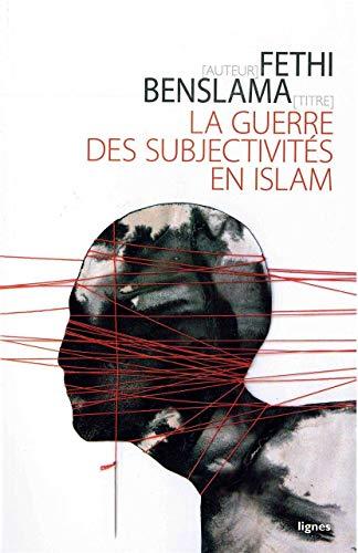 9782355261282: La guerre des subjectivités en Islam