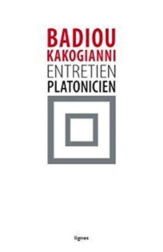 Entretien platonicien: Badiou, Alain