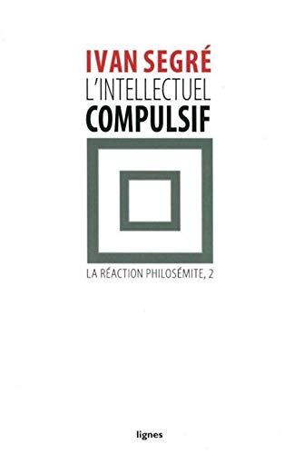 INTELLECTUEL COMPULSIF -L-: SEGRE IVAN