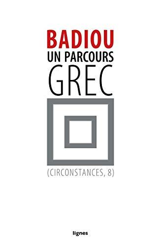 PARCOURS GREC -UN-: BADIOU ALAIN