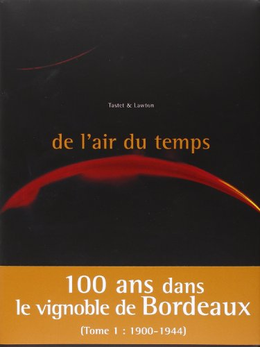 9782355270031: De l'air du temps : Tome 1, Extraits d'archives Tastet & Lawton (French Edition)