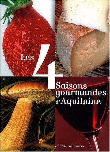 9782355270079: Les 4 saisons gourmandes d'Aquitaine