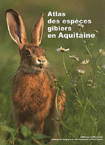 9782355270758: ATLAS DES ESPECES GIBIERS EN AQUITAINE