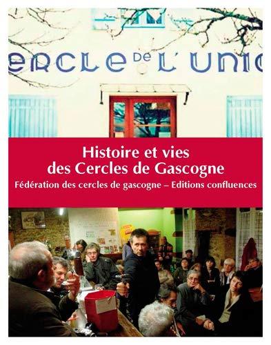 9782355271540: Histoire et Vies des Cercles de Gascogne