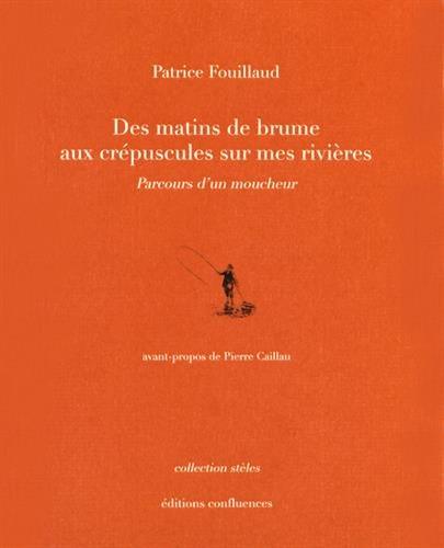 DES MATINS DE BRUME AUX CREPUSCULES SUR: FOUILLAUD PASCAL