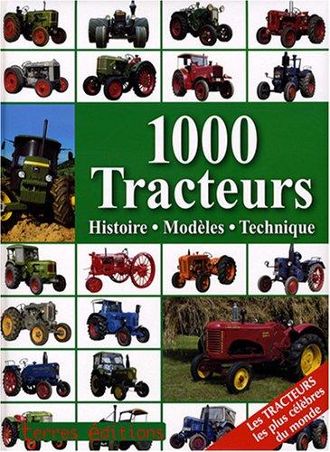 9782355300417: 1000 Tracteurs : Histoire, mod�les, technique