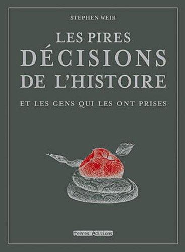 9782355301445: Les pires décisions de l'histoire (French Edition)