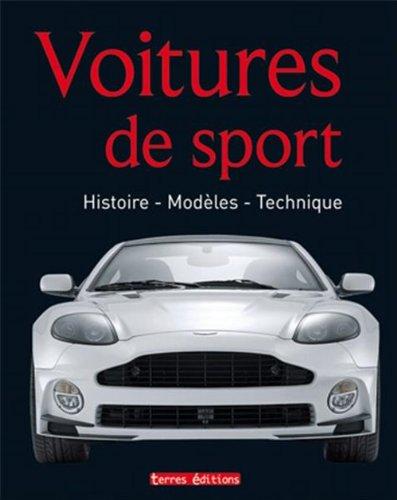VOITURES DE SPORT: HISTOIRE - MODELES - TECHNIQUE