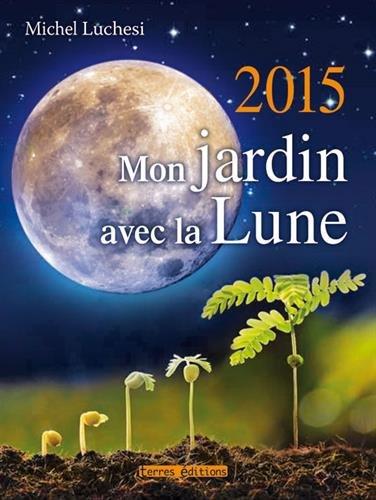 9782355302206: Mon Jardin avec la Lune 2015