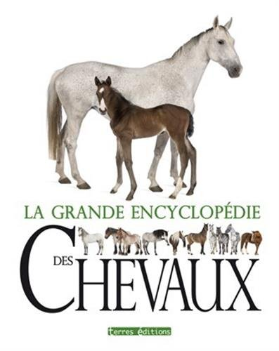 la grande encyclopédie des chevaux: Collectif