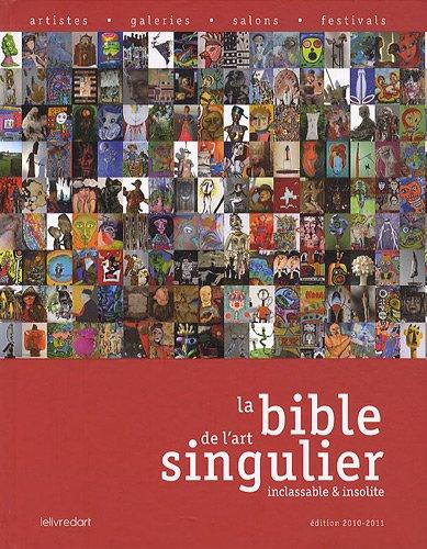 9782355320767: Bible de l'Art Singulier, Inclassable et Insolite - Edition 2010-2011
