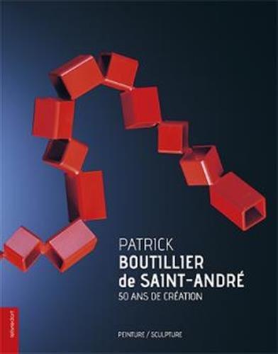 9782355322235: Patrick Boutillier de Saint-André : 50 ans de création