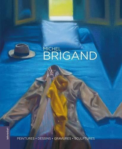 9782355322280: Michel Brigand : Peintures, dessins, gravures, sculptures