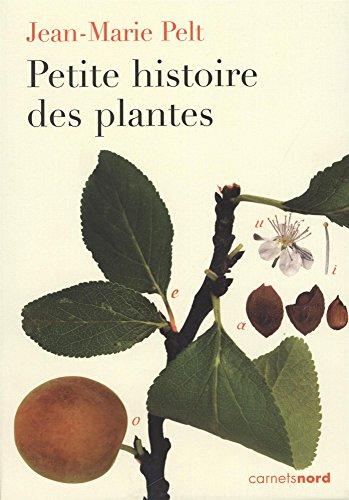 Petite histoire des plantes (French Edition): Jean-Marie Pelt