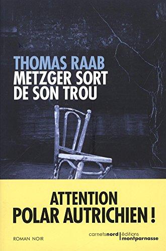METZGER SORT DE SON TROU: RAAB THOMAS