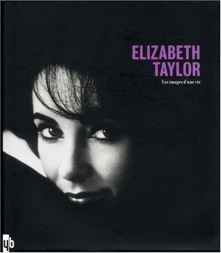 Elizabeth Taylor (French Edition) (2355370141) by Yann-Brice Dherbier