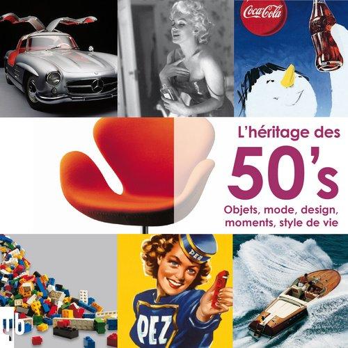 9782355370434: L'héritage des 50's : Objets, mode, design, moments, style de vie