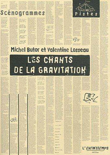 Les chants de la gravitation: Michel Butor Valentine Losseau