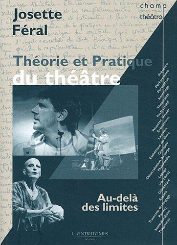 théorie et pratique du théâtre: Josette Féral