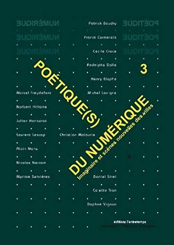 Poetique(S) du Numerique 3: Cormerais Franck