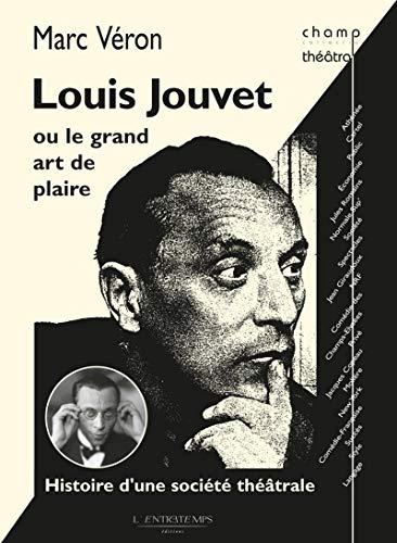 Louis Jouvet ou le grand art de plaire: Véron ( Marc )