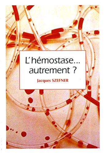 9782355460388: L'hemostase... autrement ? (French Edition)