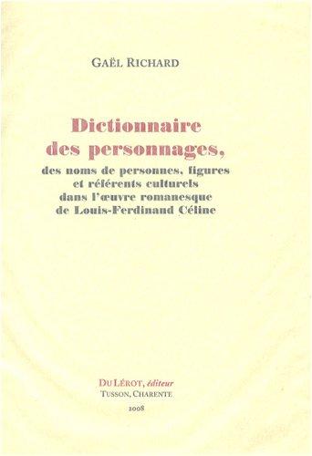 9782355480140: Dictionnaire des personnages, des noms de personnes, figures et référents culturels dans l'oeuvre romanesque de Louis-Ferdinand Céline