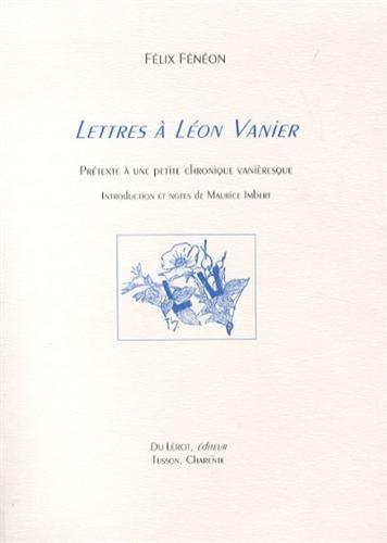 9782355480720: Lettres à Léon Vanier : Prétexte à une petite chronique vanièresque