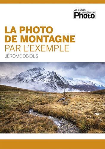 9782355642227: La photo de montagne par l'exemple