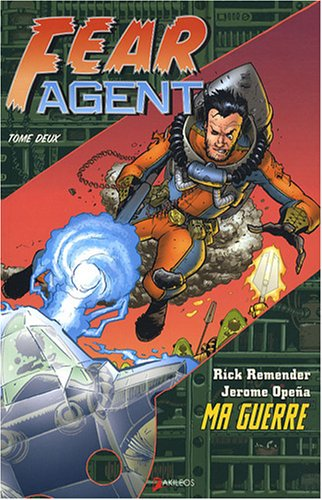 9782355740183: Fear Agent, Tome 2 : Ma guerre