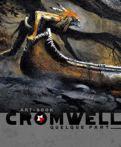 Artbook Cromwell: Quelque Part: Cromwell, Cromwell