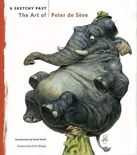 A Sketchy Past: The Art of Peter de Seve (Hardcover): Peter Deseve