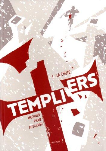Templiers, T. 1 - La Chute: Mechner, Jordan