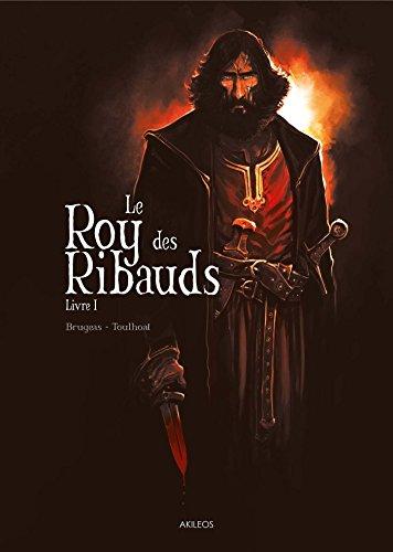 Roi Des Ribauds - Livre 1 (Le)
