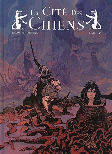 9782355741814: La Cité des Chiens - Livre 1