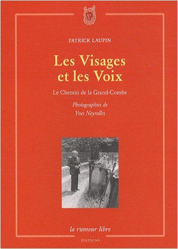 9782355770043: Les Visages et les Voix : Le Chemin de la Grand-Combe