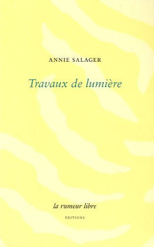 Travaux de lumière (French Edition) (2355770174) by Annie Salager