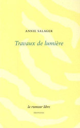 Travaux de lumière (French Edition) (2355770174) by [???]