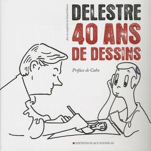 9782355780370: Delestre, 40 ans de dessins