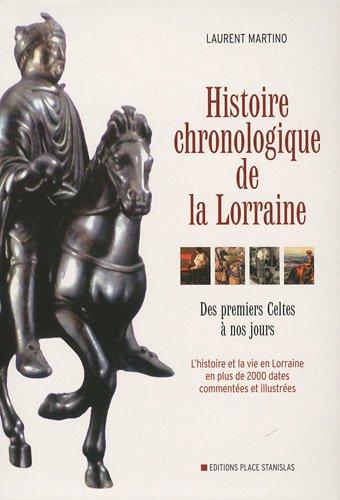 9782355780387: Histoire chronologique de la Lorraine : Des premiers Celtes à nos jours