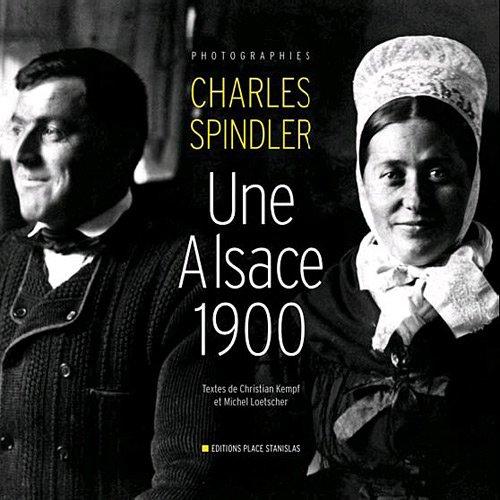 9782355780783: Une Alsace 1900 : Photographies de Charles Spindler