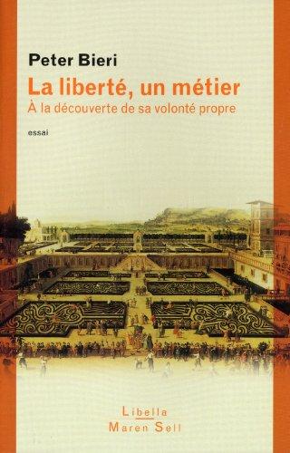 LIBERTE UN METIER -LA- A LA DECOUVERTE D: BIERI PETER