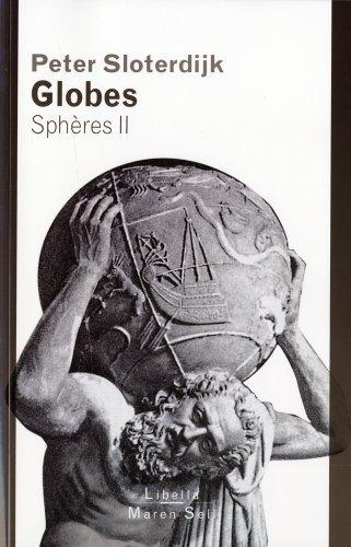 GLOBES SPHERES II: SLOTERDIJK PETER