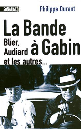 la bande à Gabin ; Blier, Audiard et les autres: Philippe Durant