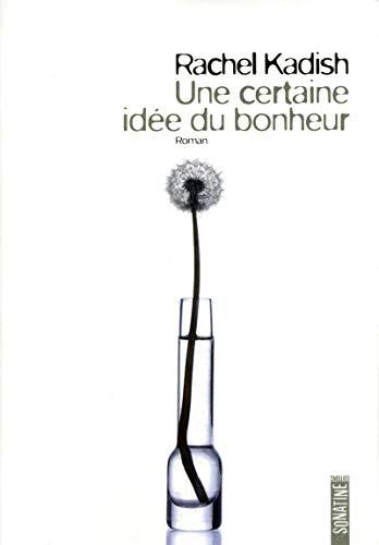 Une certaine idée du bonheur (French Edition)