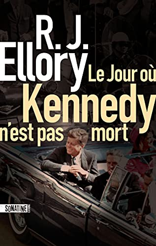 9782355847950: Le Jour où Kennedy n'est pas mort