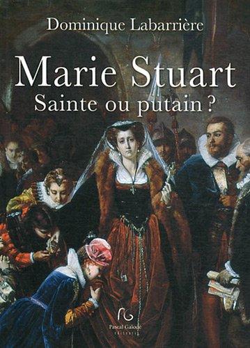 9782355932038: Marie Stuart : Sainte ou putain ?
