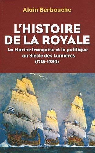 9782355932069: L'histoire de la Royale (French Edition)